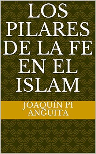 Los Pilares de la Fe en el Islam