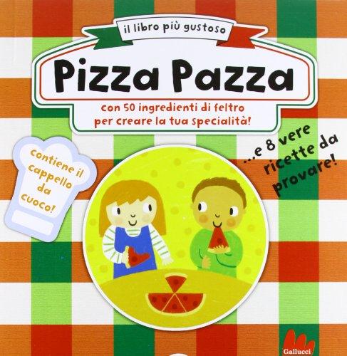 Pizza pazza. Ediz. illustrata