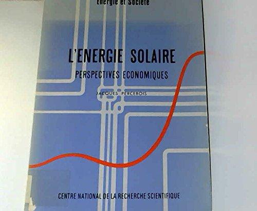 L'nergie solaire : Perspectives conomiques (nergie et socit)