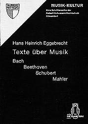 Texte über Musik: Bach, Beethoven, Schubert, Mahler (Musik-Kultur)