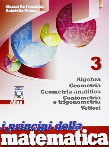 I principi della matematica. Per le Scuole superiori. Con espansione online: 3