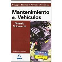 Mantenimiento De Vehiculos - Temario Vol. Iii (Profesores Eso - Fp 2012)