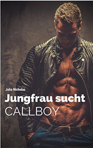 Jungfrau sucht Callboy: Liebesroman, Romantik Deutsch