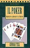 Il poker. Imparare a giocare e a vincere