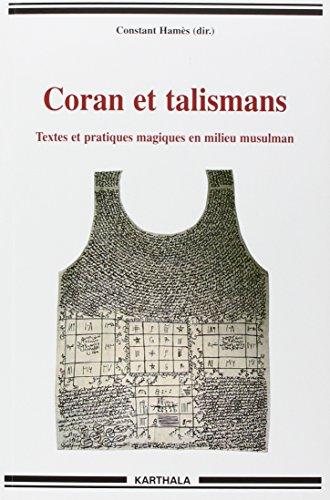 Coran et talismans : Textes et pratiques magiques en milieu musulman