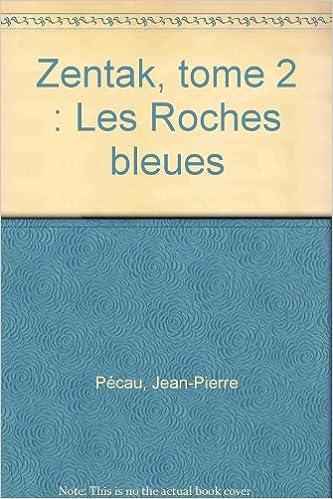 Zentak, tome 2 : Les Roches bleues epub pdf