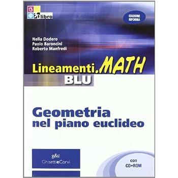 Lineamenti. Math Blu. Geometria Nel Piano Euclideo Con Cd-Rom