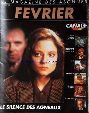 CANAL PLUS [No 65] du 01/02/1993 - LE SILENCE DES AGNEAUX - TENNIS FEMININ AU ZENITH - HOMMAGES A BOB DYLAN ET MARVIN GAYE - ALICE - PREDATOR II - MON PERE CE HEROS - LA PARRAIN III.