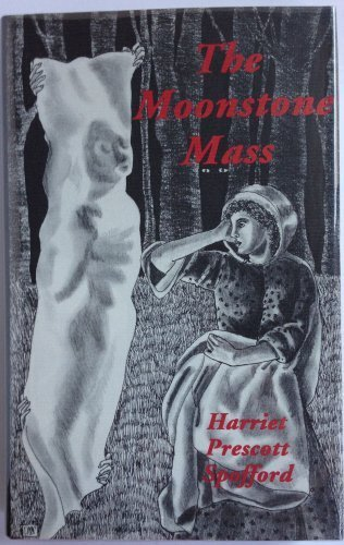 The Moonstone Mass and Others by Harriet Prescott Spofford (2000-09-01)