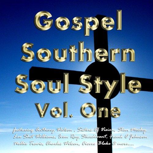 Gospel Southern Soul Style Vol. One