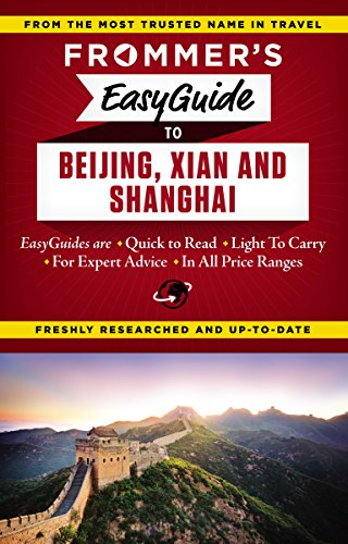 Frommer's EasyGuide to Beijing, Xian and Shanghai (Easy Guides) (English Edition) (Frommers Shanghai)