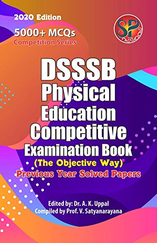DSSSB Physical Education Competitive Examination Book (5000+MCQs / Previous Year Solved Papers)
