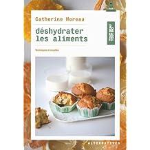 Déshydrater les aliments: Techniques et recettes