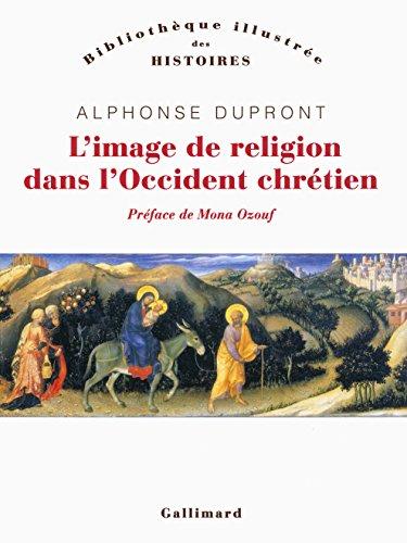 L'image de religion dans l'Occident chrétien: D'une iconologie historique par Alphonse Dupront