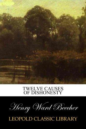 Twelve causes of dishonesty por Henry Ward Beecher