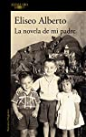 La novela de mi padre par Alberto
