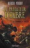 Les Chroniques de Siala (Tome 2) - Le prédateur d'ombre (French Edition)