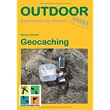 Geocaching: Basiswissen f?r Draussen by Markus Gr?ndel(2009-07-26)