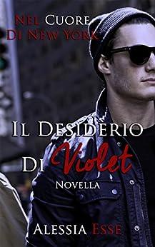 Il desiderio di Violet: Nel Cuore di New York di [Esse, Alessia]