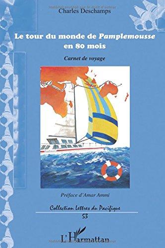 Le tour du monde de Pamplemousse en 80 mois : Carnet de voyage