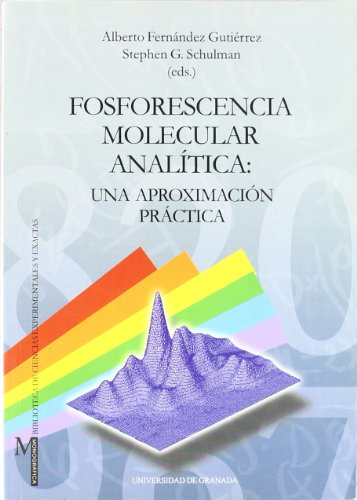 Fosforescencia molecular analítica: una aproximación práctica (Monográfica / Biblioteca de Ciencias Experimentales y Exáctas) por A Fernández Gutiérrez