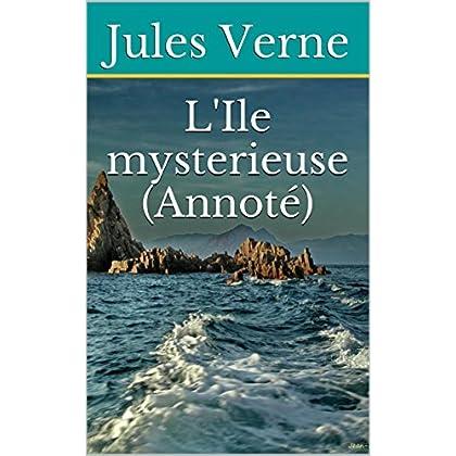 L'Ile mysterieuse (Annoté)