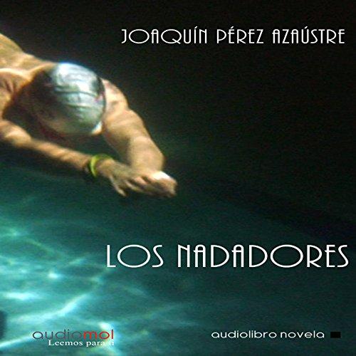 Los Nadadores [Swimmers]  Audiolibri