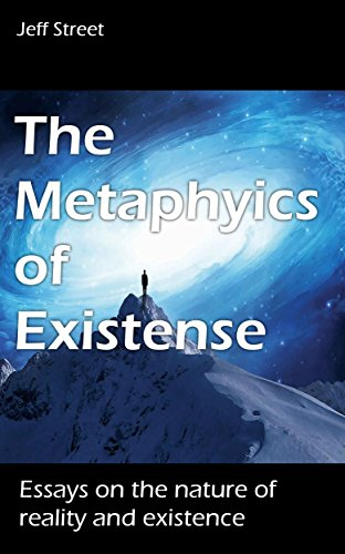 the-metaphysics-of-existence-essays-on-the-nature-of-reality-and-existence-english-edition
