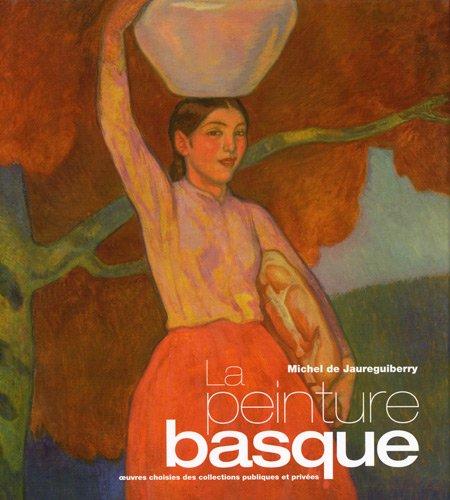 Peinture Basque (la) par Michel de Jaureguiberry