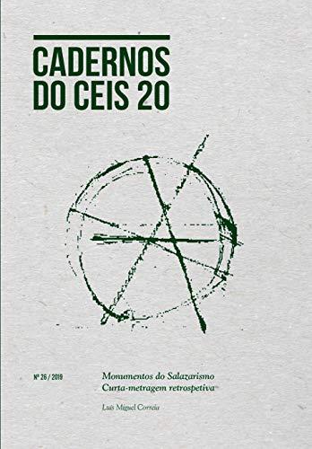 Monumentos do Salazarismo: Curta-metragem retrospetiva (Cadernos do CEIS20 Livro 26) (Portuguese Edition)