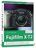 Fujifilm X-T2: Für bessere Fotos von Anfang an! - Kyra Sänger, Christian Sänger