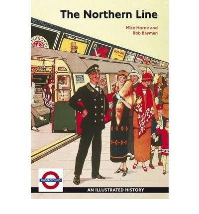 [(The Northern Line * * )] [Author: Mike Horne]