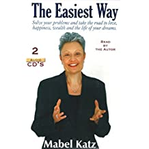 The Easiest Way: Solve Your Problems and Take the Road to Love, Happiness, Wealth and the Life of your Dreams (Audio 2-CD Set) by Mabel Katz (2004-11-01)