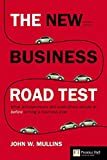 [(The New Business Road Test : What Entrepreneurs and Executives Should Do Before Writing a Business Plan)] [By (author) John W. Mullins] published on (January, 2008)