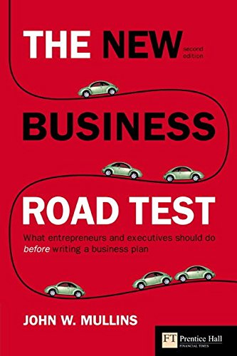 [(The New Business Road Test : What Entrepreneurs and Executives Should Do Before Writing a Business Plan)] [By (author) John W. Mullins] published on (January, 2008) par John W. Mullins