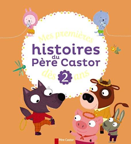 Mes premières histoires du Père Castor dès 2 ans