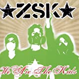 Songtexte von ZSK - We Are the Kids