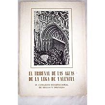 El Tribunal de las Aguas de la Vega de Valencia 960-1960. [Tapa blanda] by GI...