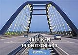 Image de Brücken in Deutschland für Straßen und Wege: Der Fotobildband deutscher Brückenbaukuns