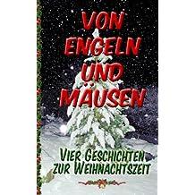 Von Engeln und Mäusen: Vier Geschichten zur Weihnachtszeit