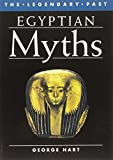 Egyptian Myths (The Legendary Past) by George Hart (1990-10-29)