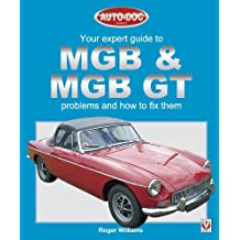 MGB & MGB GT - Your Expert Guide to Problems & How to Fix Them (English Edition)
