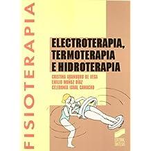 Electroterapia, termoterapia e hidroterapia (Enfermería, fisioterapia y podología. Serie Fisioterapia)