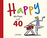 Happy als Frau mit 40