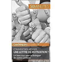 Comment bien rédiger une lettre de motivation ?: Les bons trucs pour se distinguer des autres candidats (Coaching pro t. 9) (French Edition)