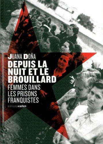 Depuis la nuit et le brouillard : Femmes dans les prisons franquistes