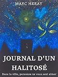 Journal d'un halitosé: Dans la ville, personne ne vous sent aimer