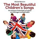 The most beautiful children´s songs: Die schönsten Kinderlieder in Englisch zum Mitsingen und Lernen