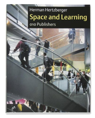 Herman Hertzberger: Space and Learning (Lessons for students in architecture)