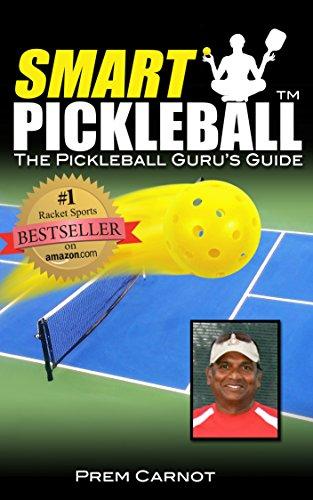 Smart Pickleball: The Pickleball Guru's Guide (English Edition)